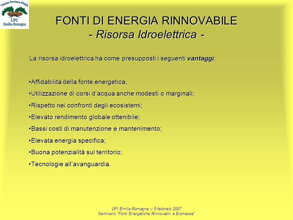 UPI Emilia Romagna – 5 febbraio 2007 Seminario Fonti Energetiche Rinnovabili e Biomasse FONTI DI ENERGIA RINNOVABILE - Risorsa Idroelettrica - La riso