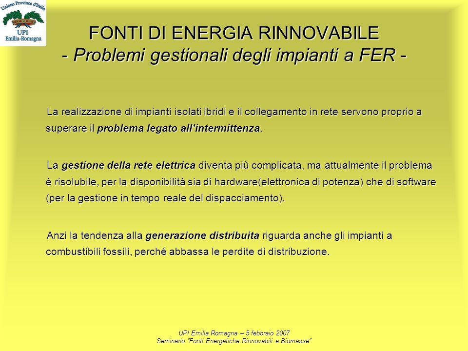 UPI Emilia Romagna – 5 febbraio 2007 Seminario Fonti Energetiche Rinnovabili e Biomasse FONTI DI ENERGIA RINNOVABILE - Problemi gestionali degli impia