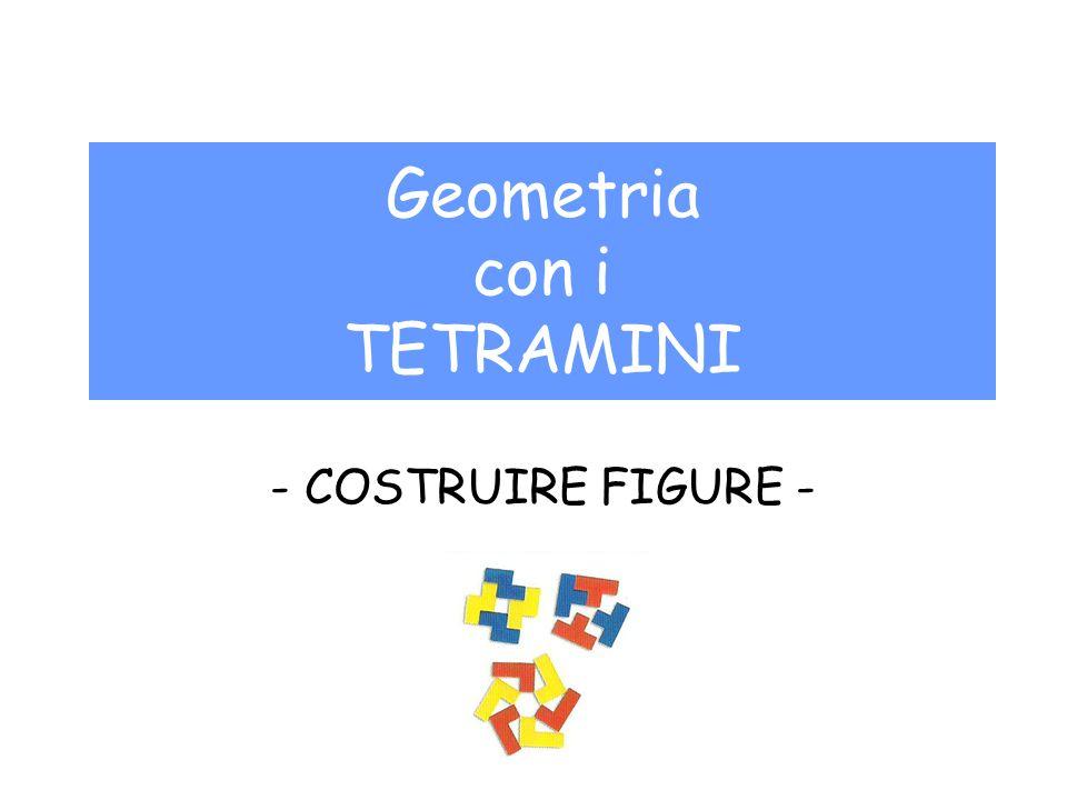 Geometria con i TETRAMINI - COSTRUIRE FIGURE -
