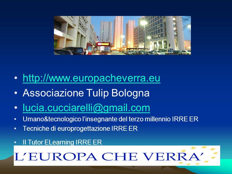 http://www.europacheverra.eu Associazione Tulip Bologna lucia.cucciarelli@gmail.com Umano&tecnologico linsegnante del terzo millennio IRRE ER Tecniche
