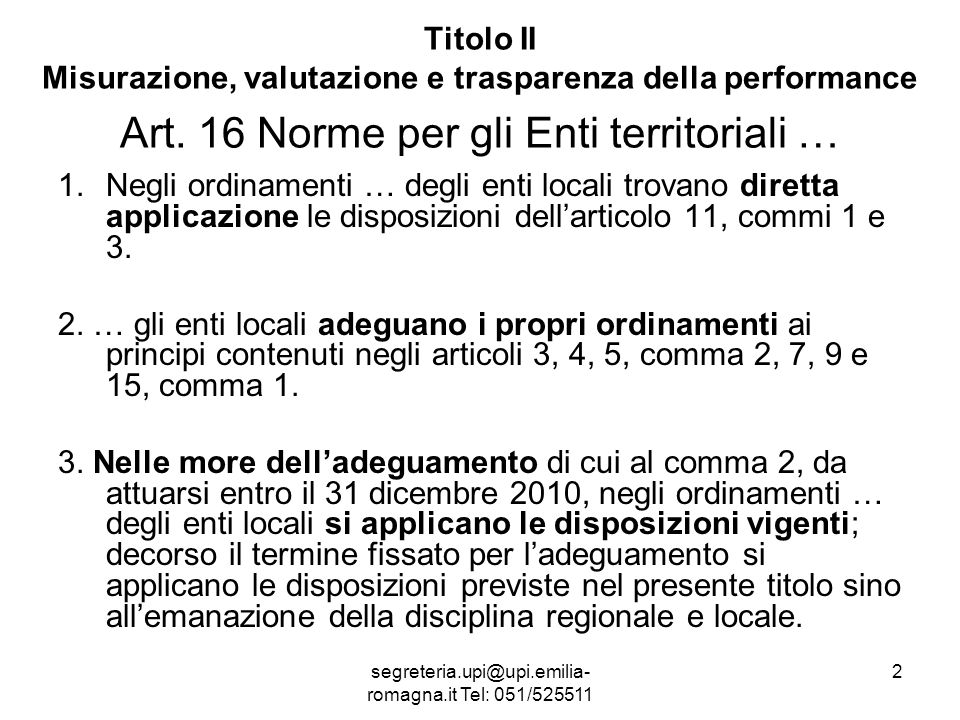 segreteria.upi@upi.emilia- romagna.it Tel: 051/525511 2 Titolo II Misurazione, valutazione e trasparenza della performance Art.