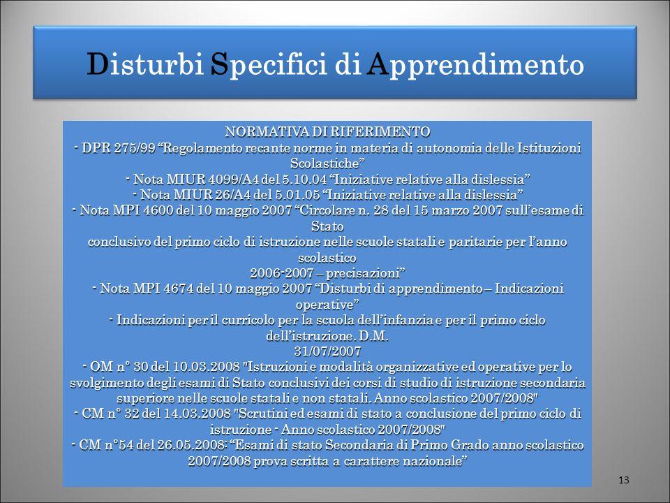 Disturbi Specifici di Apprendimento NORMATIVA DI RIFERIMENTO - DPR 275/99 Regolamento recante norme in materia di autonomia delle Istituzioni Scolasti