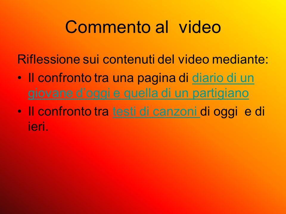 Commento al video Riflessione sui contenuti del video mediante: Il confronto tra una pagina di diario di un giovane doggi e quella di un partigianodia