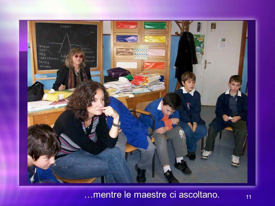 11 …mentre le maestre ci ascoltano.