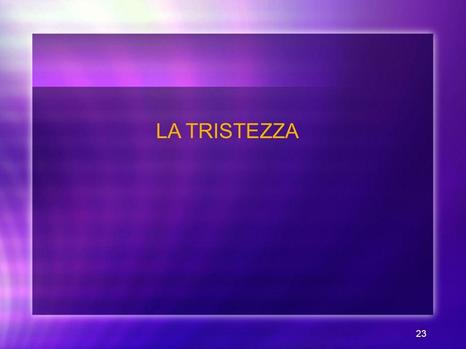 23 LA TRISTEZZA