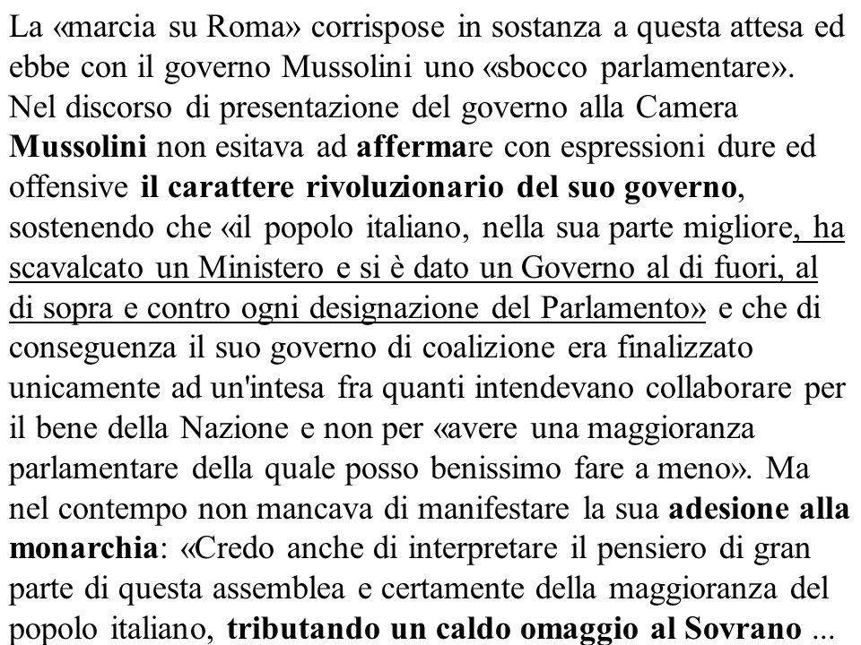 La «marcia su Roma» corrispose in sostanza a questa attesa ed ebbe con il governo Mussolini uno «sbocco parlamentare».