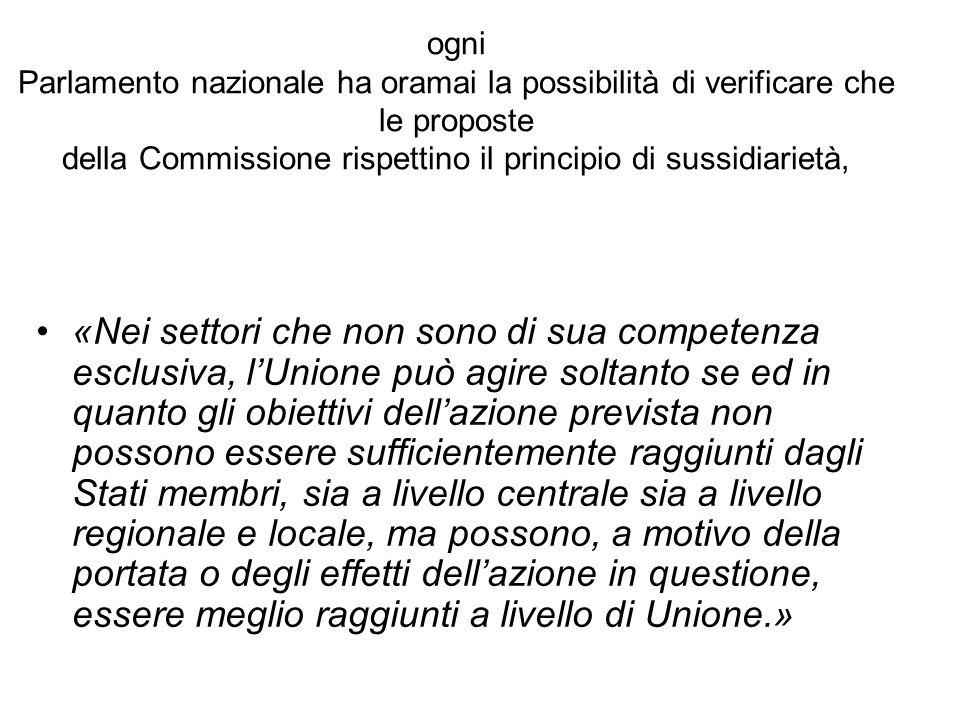 ogni Parlamento nazionale ha oramai la possibilità di verificare che le proposte della Commissione rispettino il principio di sussidiarietà, «Nei sett