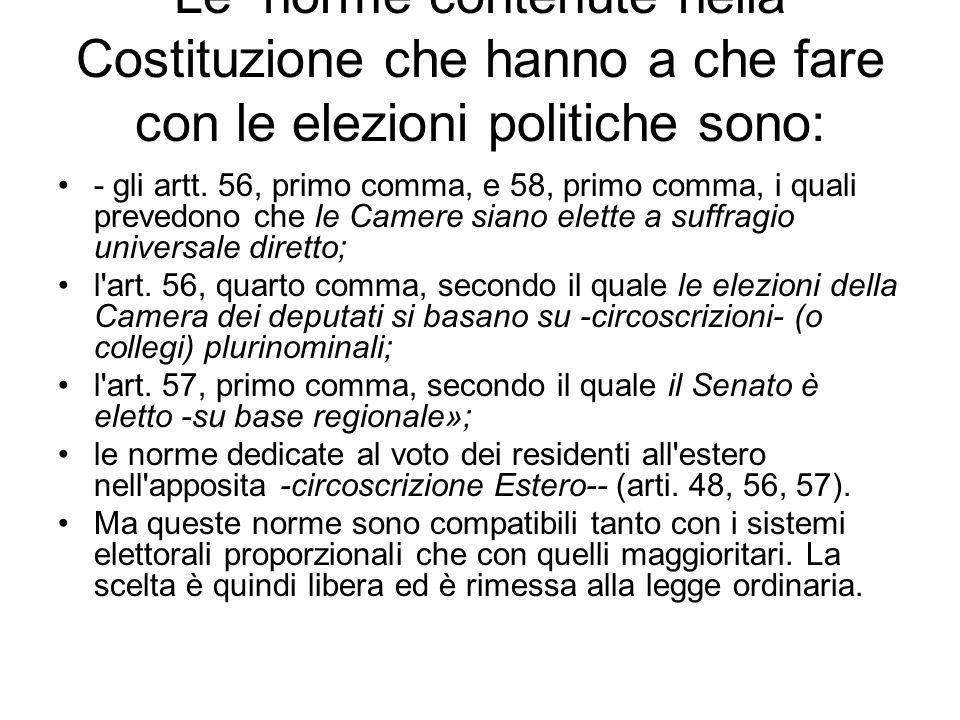 Le norme contenute nella Costituzione che hanno a che fare con le elezioni politiche sono: - gli artt.