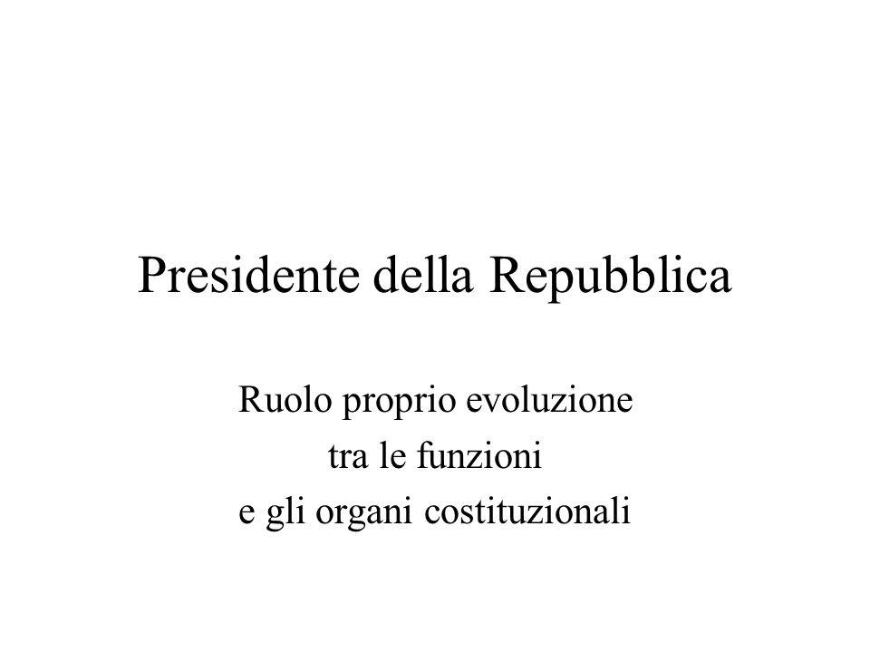 Presidente della Repubblica Ruolo proprio evoluzione tra le funzioni e gli organi costituzionali