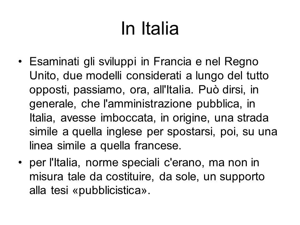 In Italia Esaminati gli sviluppi in Francia e nel Regno Unito, due modelli considerati a lungo del tutto opposti, passiamo, ora, all Italia.