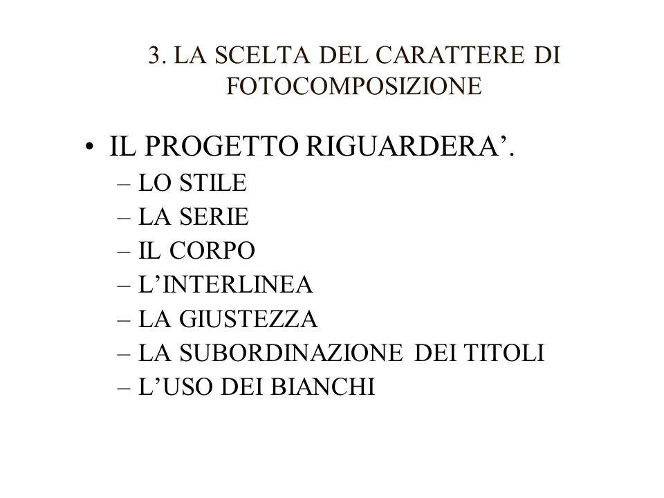 3.LA SCELTA DEL CARATTERE DI FOTOCOMPOSIZIONE IL PROGETTO RIGUARDERA.