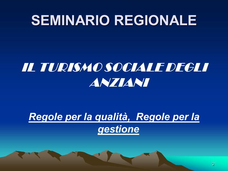 2 SEMINARIO REGIONALE IL TURISMO SOCIALE DEGLI ANZIANI Regole per la qualità, Regole per la gestione