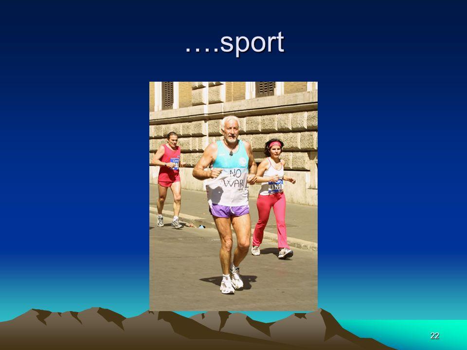 22 ….sport