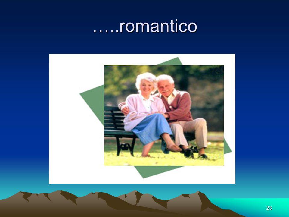 23 …..romantico