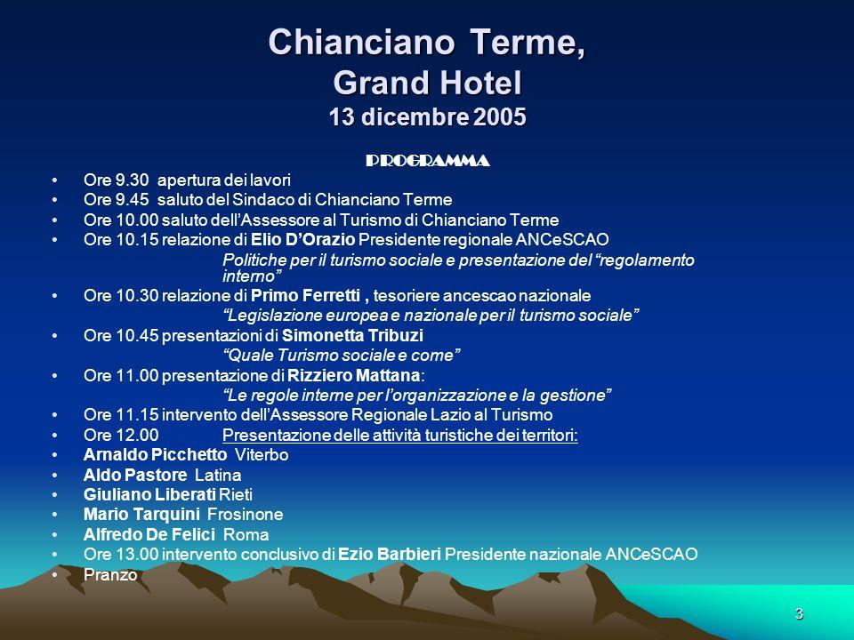 3 Chianciano Terme, Grand Hotel 13 dicembre 2005 PROGRAMMA Ore 9.30 apertura dei lavori Ore 9.45 saluto del Sindaco di Chianciano Terme Ore 10.00 salu
