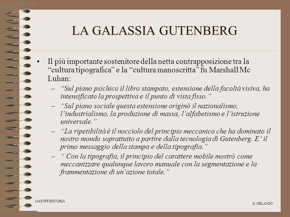 MASTER EDITORIA G. ORLANDO LA GALASSIA GUTENBERG Il più importante sostenitore della netta contrapposizione tra la cultura tipografica e la cultura ma