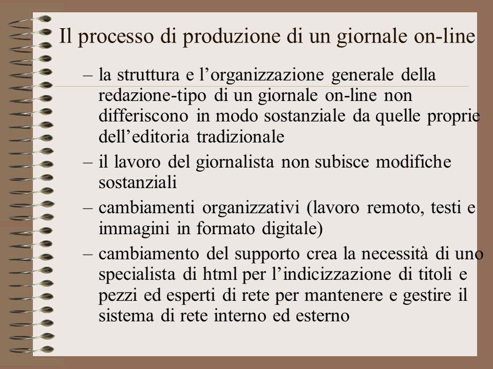 Il processo di produzione di un giornale on-line –la struttura e lorganizzazione generale della redazione-tipo di un giornale on-line non differiscono