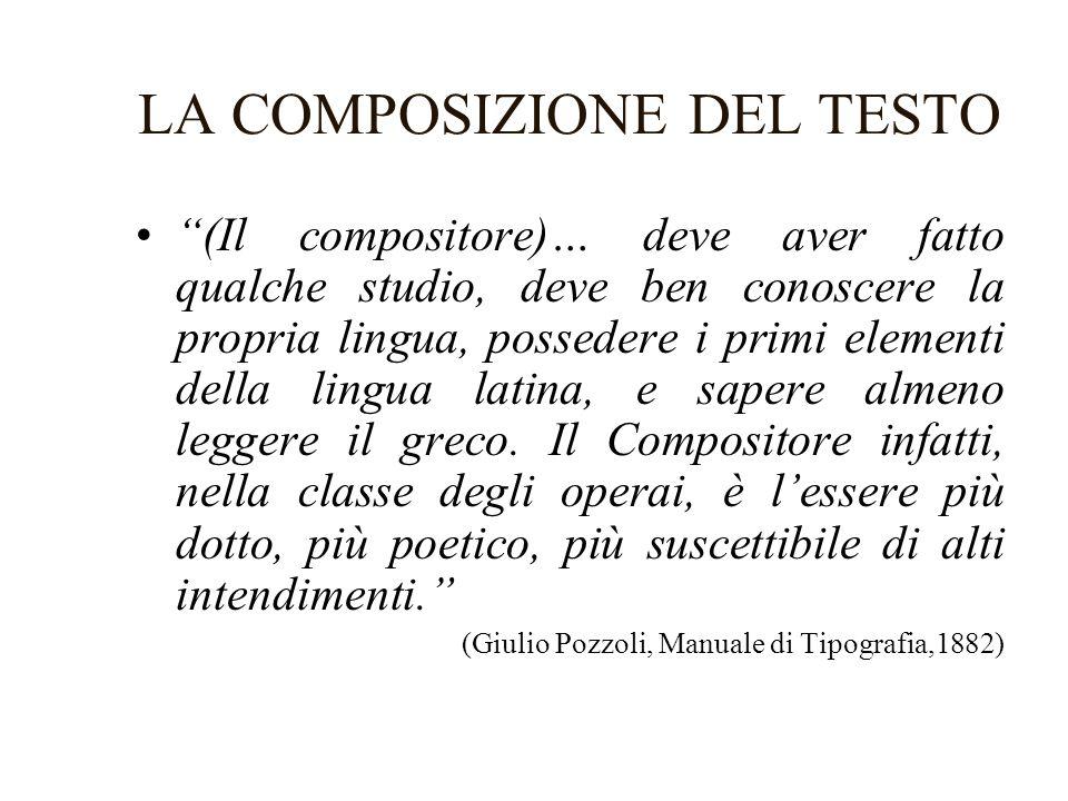 LA COMPOSIZIONE DEL TESTO (Il compositore)… deve aver fatto qualche studio, deve ben conoscere la propria lingua, possedere i primi elementi della lin