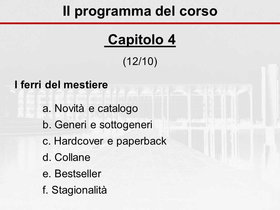 Il programma del corso Capitolo 4 (12/10) I ferri del mestiere a.