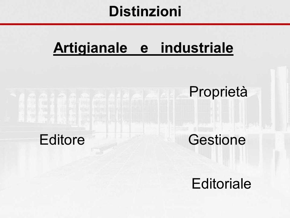 Distinzioni Artigianale e industriale Editore Proprietà Gestione Editoriale