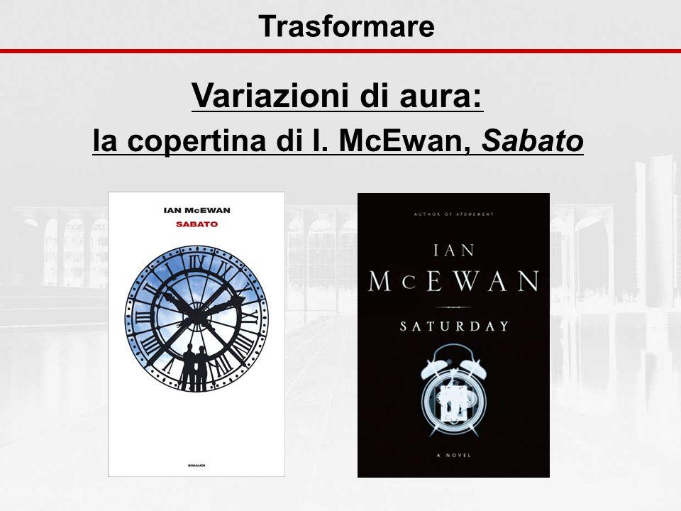 Variazioni di aura: la copertina di I. McEwan, Sabato Trasformare