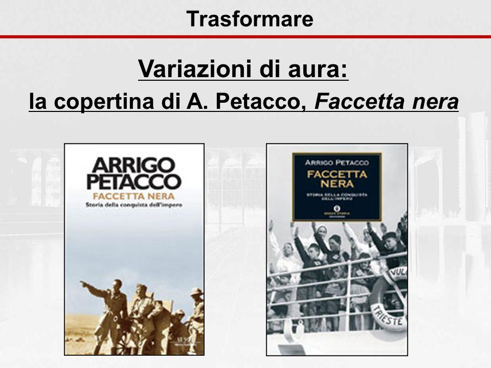 Variazioni di aura: la copertina di A. Petacco, Faccetta nera Trasformare