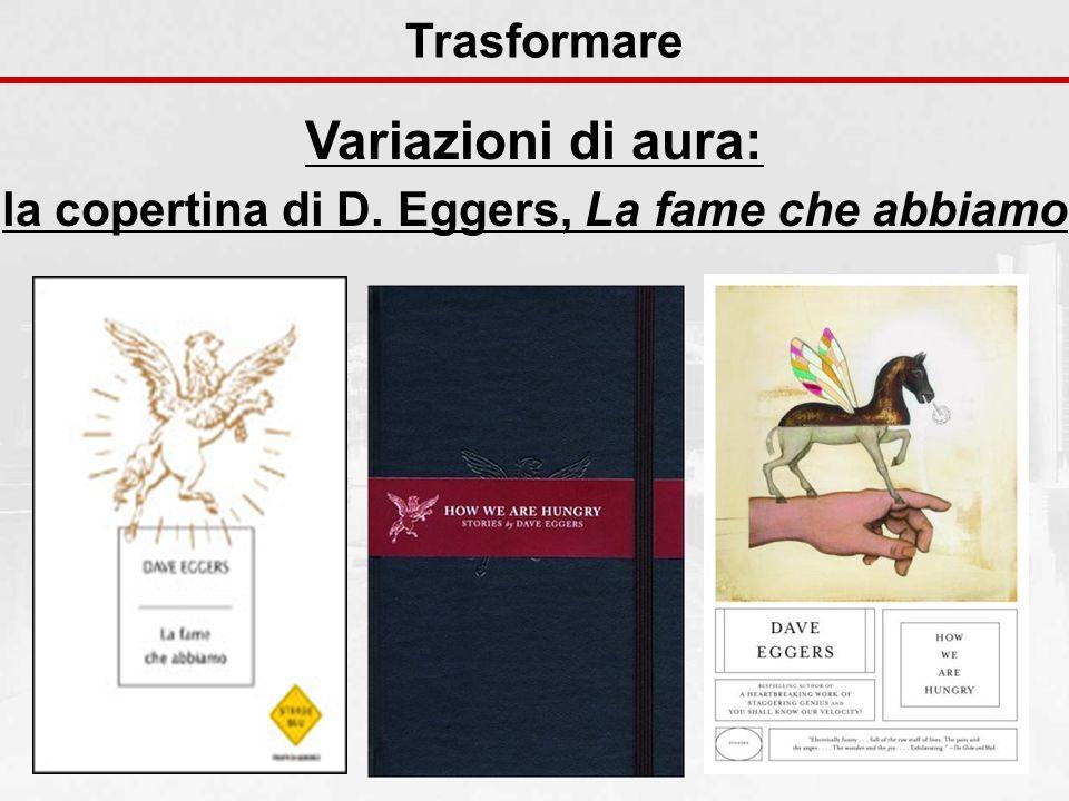 Variazioni di aura: la copertina di D. Eggers, La fame che abbiamo Trasformare