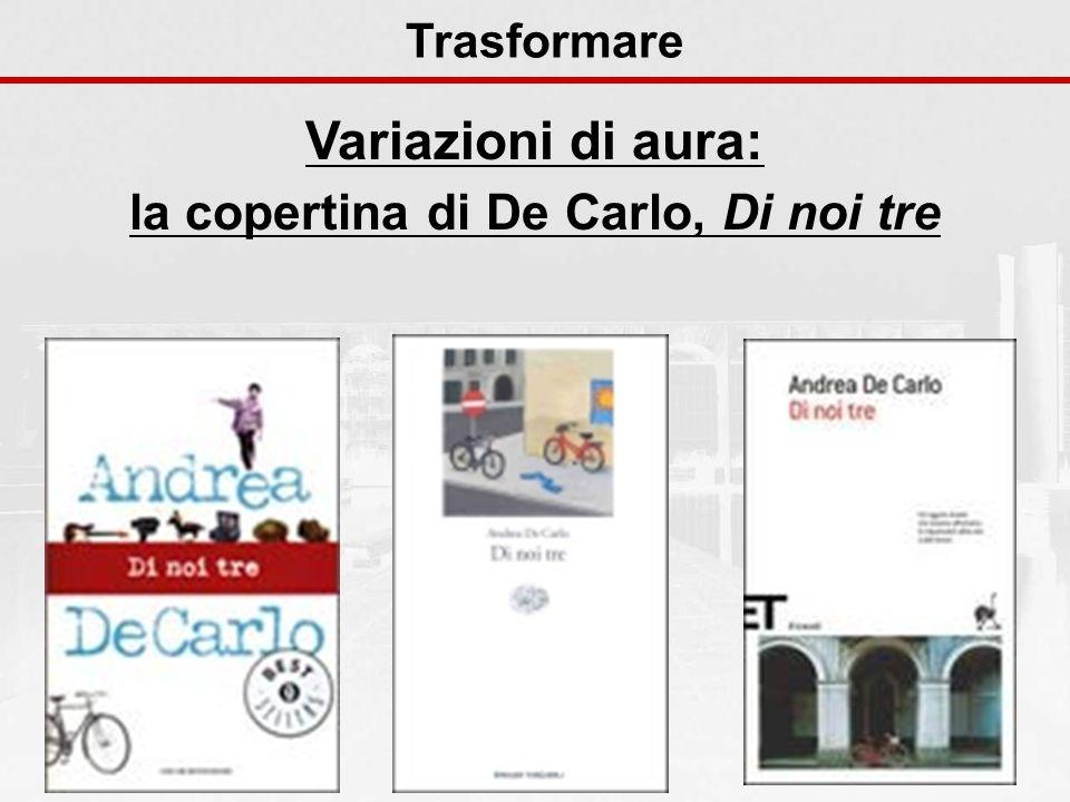 Variazioni di aura: la copertina di De Carlo, Di noi tre Trasformare