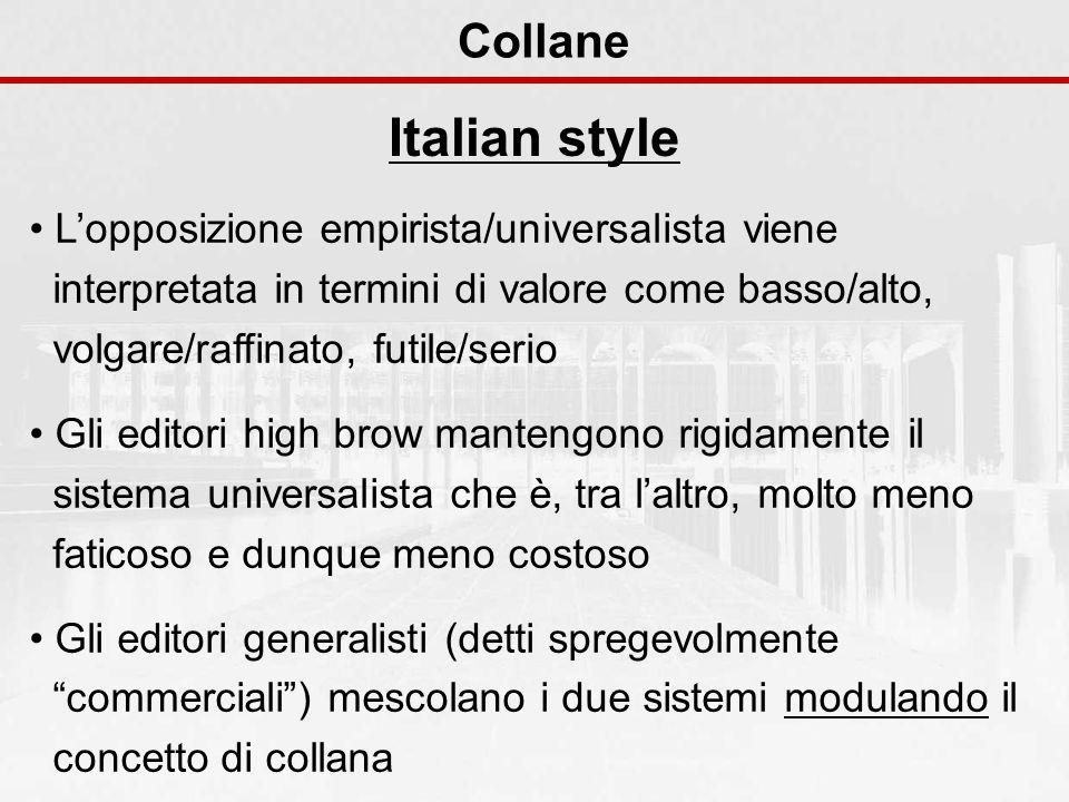 Collane Italian style Lopposizione empirista/universalista viene interpretata in termini di valore come basso/alto, volgare/raffinato, futile/serio Gl