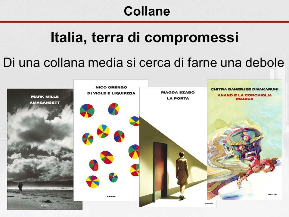 Collane Italia, terra di compromessi Di una collana media si cerca di farne una debole