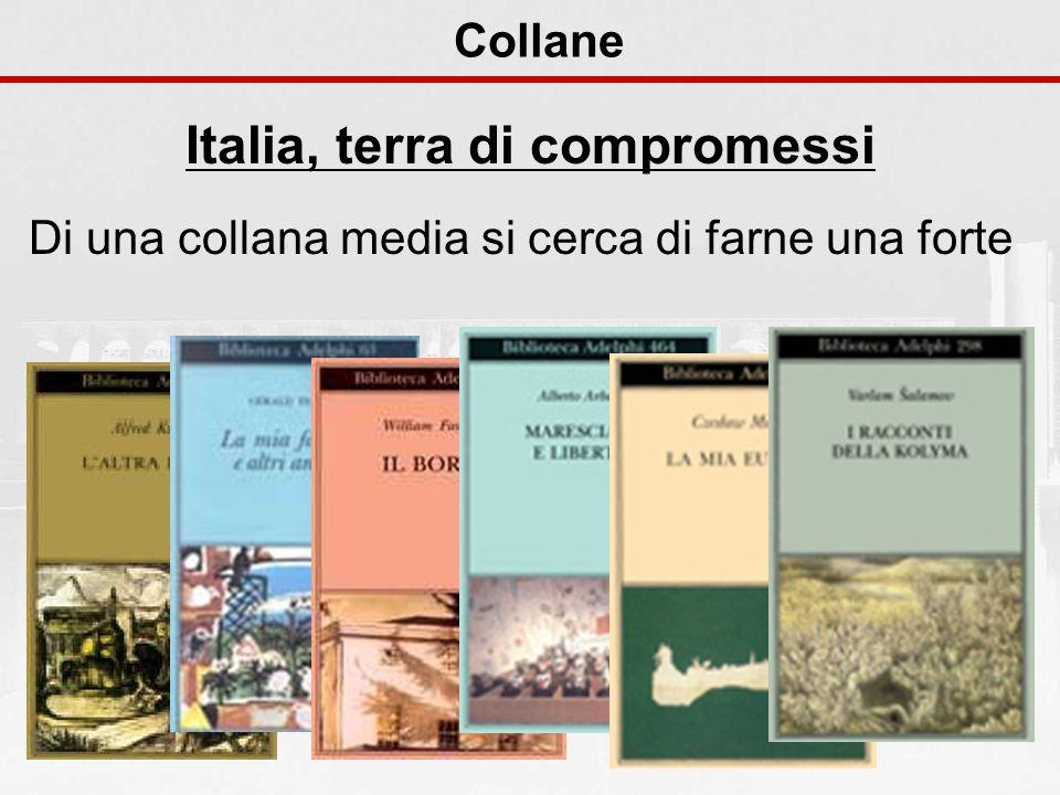 Collane Italia, terra di compromessi Di una collana media si cerca di farne una forte