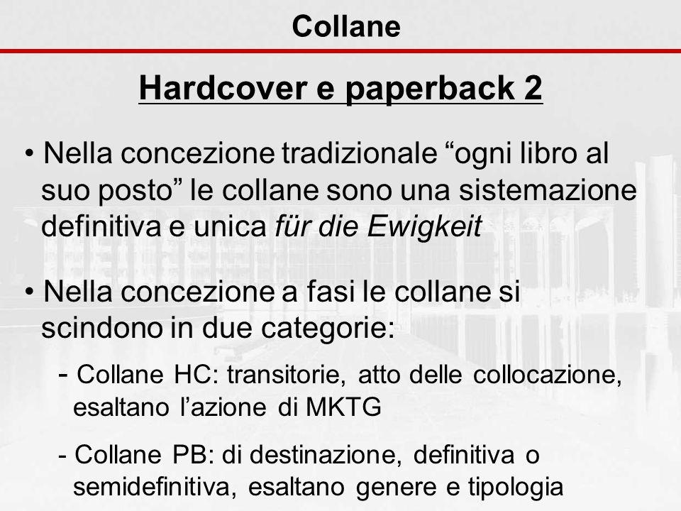 Collane Hardcover e paperback 2 Nella concezione tradizionale ogni libro al suo posto le collane sono una sistemazione definitiva e unica für die Ewig