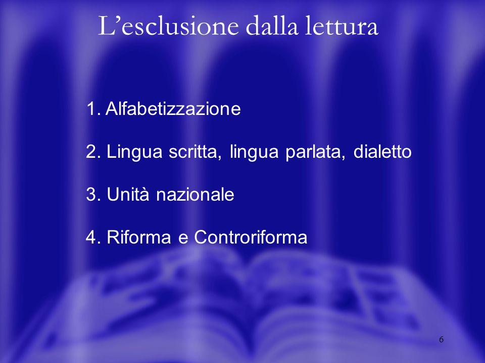 6 Lesclusione dalla lettura 1. Alfabetizzazione 2.