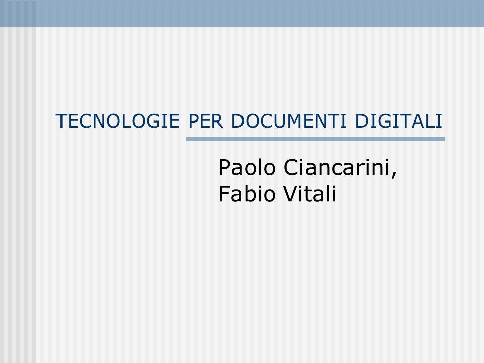 TECNOLOGIE PER DOCUMENTI DIGITALI Paolo Ciancarini, Fabio Vitali