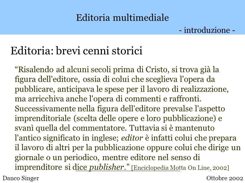 Danco Singer Editoria: brevi cenni storici Editoria Multimediale