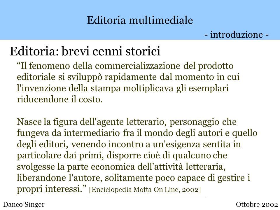 Danco Singer Editoria multimediale Editoria: brevi cenni storici La grande svolta di qualità del fenomeno dell e.