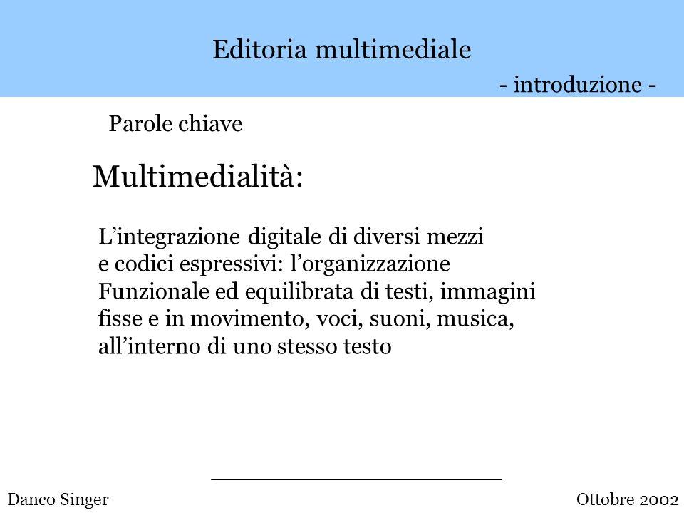 Danco Singer Parole Chiave Editoria Multimediale