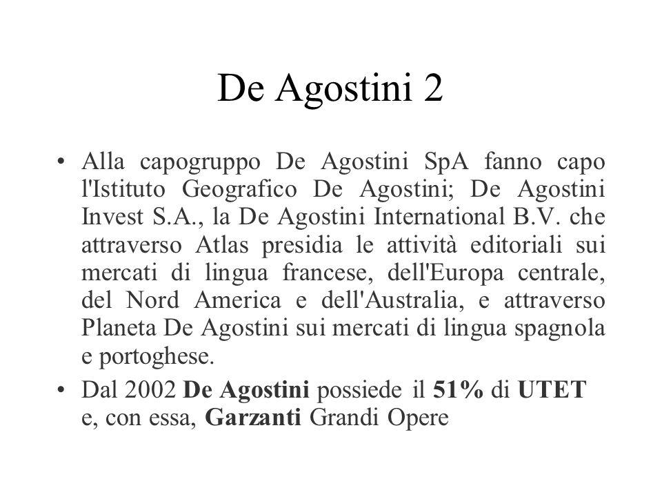 De Agostini 2 Alla capogruppo De Agostini SpA fanno capo l'Istituto Geografico De Agostini; De Agostini Invest S.A., la De Agostini International B.V.