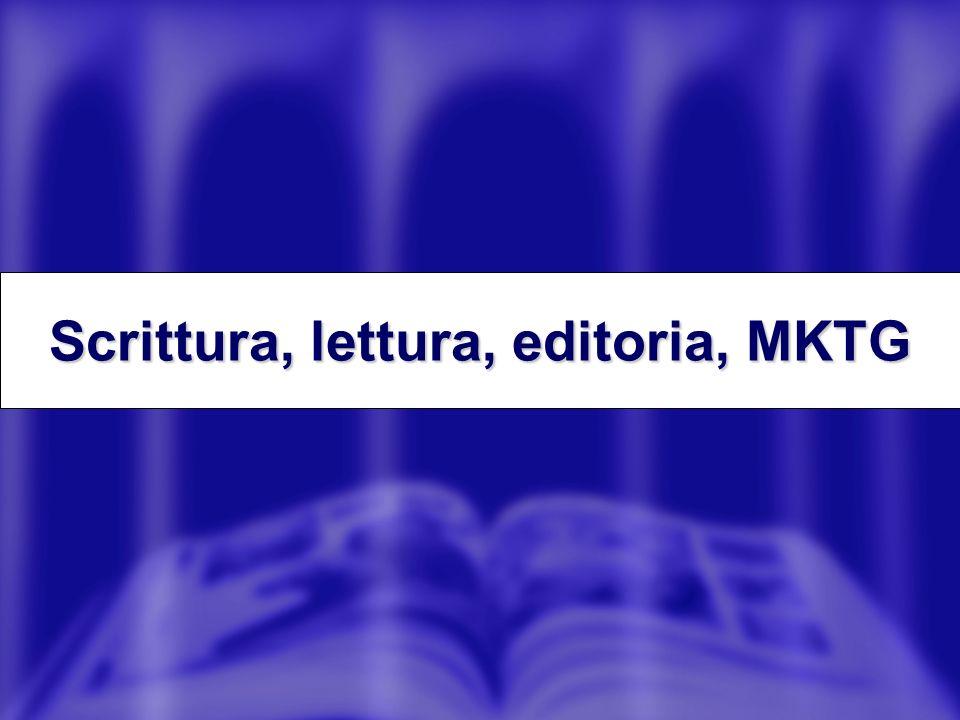 Scrittura, lettura, editoria, MKTG