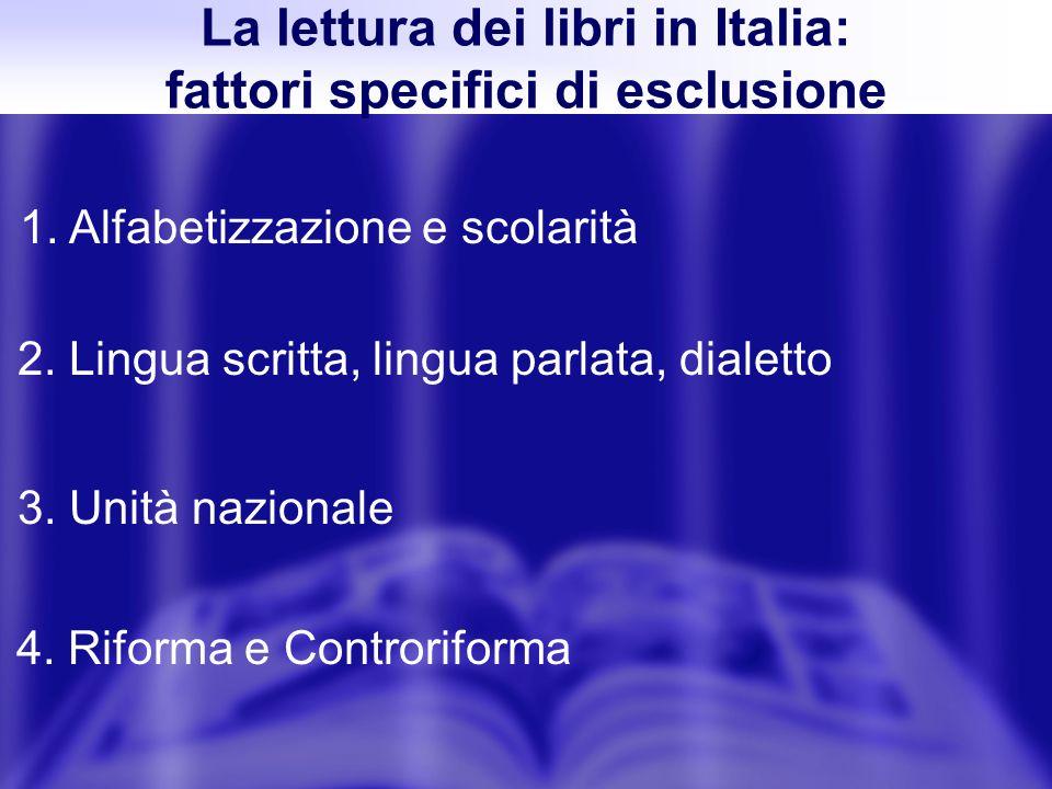 1. Alfabetizzazione e scolarità La lettura dei libri in Italia: fattori specifici di esclusione 2.
