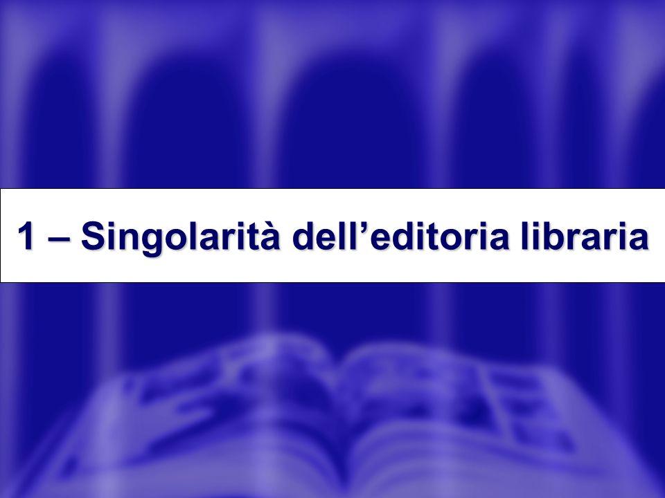 1 – Singolarità delleditoria libraria