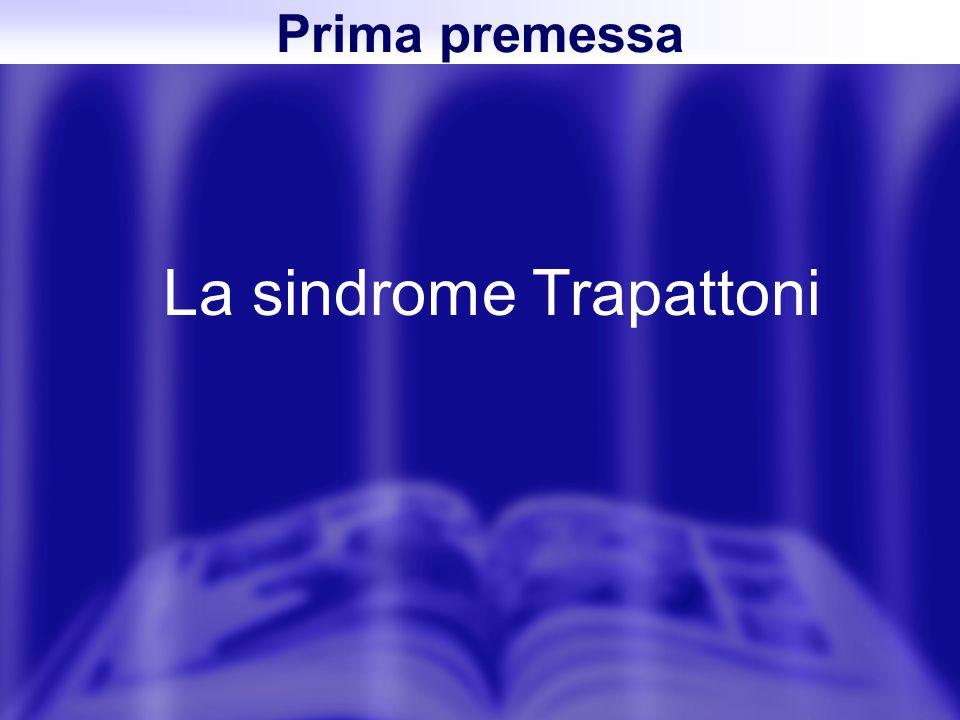 Prima premessa La sindrome Trapattoni