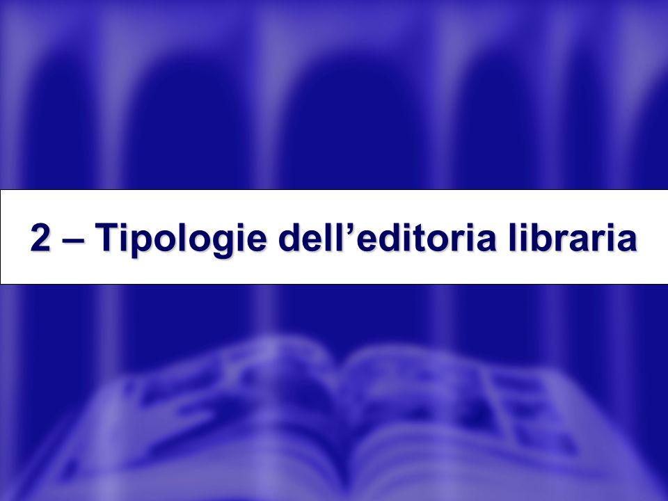 2 – Tipologie delleditoria libraria