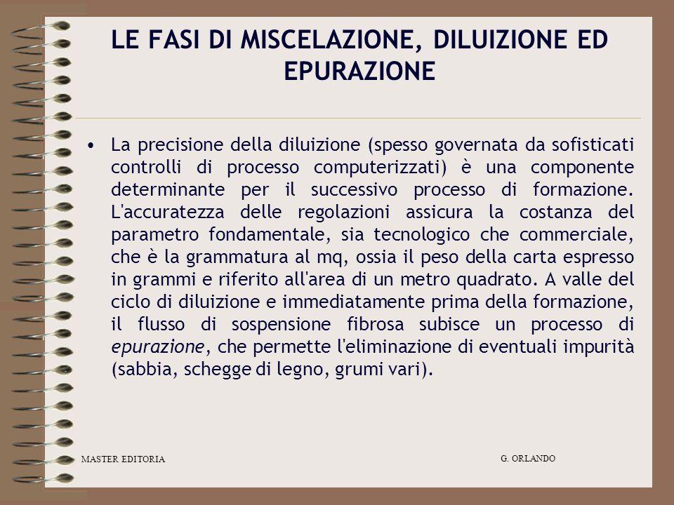 MASTER EDITORIA G. ORLANDO LE FASI DI MISCELAZIONE, DILUIZIONE ED EPURAZIONE La precisione della diluizione (spesso governata da sofisticati controlli