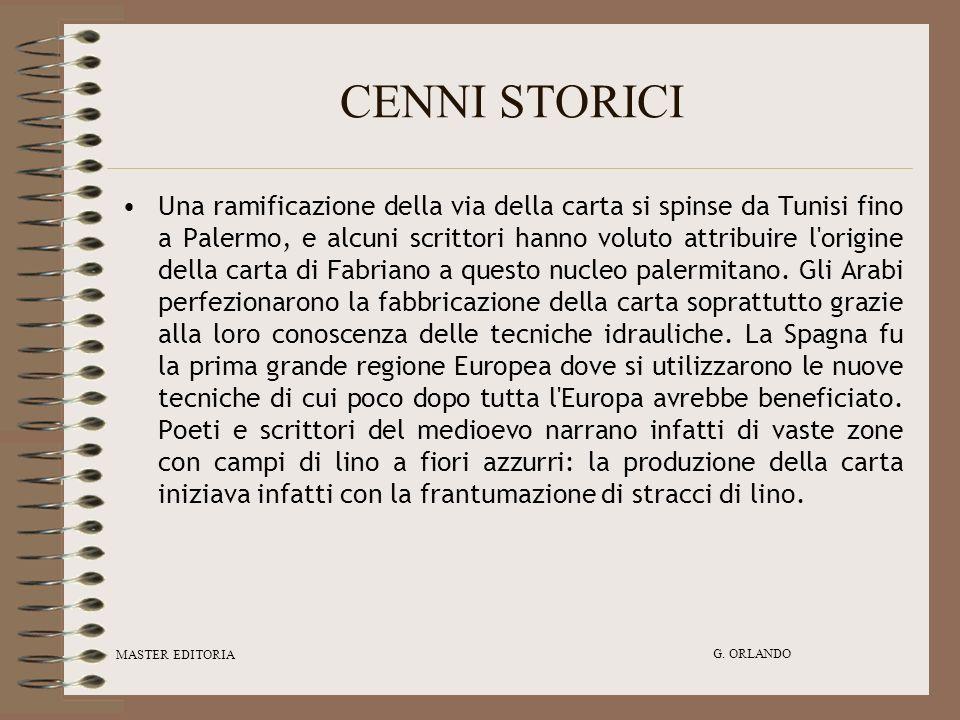 MASTER EDITORIA G. ORLANDO CENNI STORICI Una ramificazione della via della carta si spinse da Tunisi fino a Palermo, e alcuni scrittori hanno voluto a