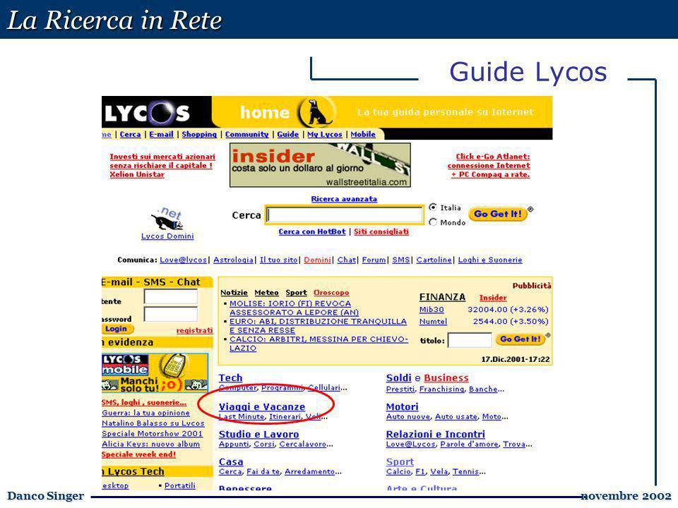 La Ricerca in Rete Danco Singer novembre 2002 novembre 2002 Guide Lycos