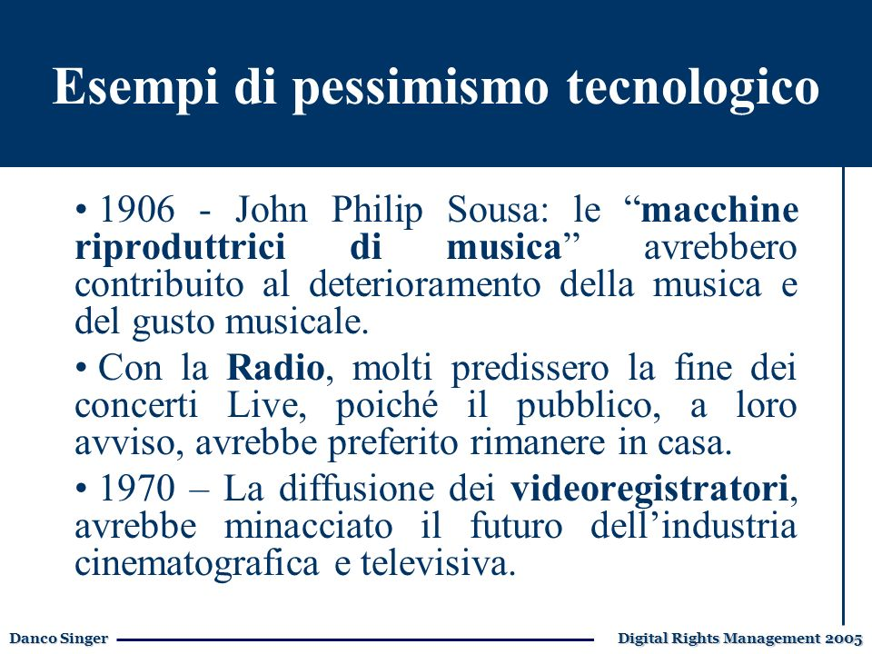 Danco Singer Digital Rights Management 2005 Le tecnologie multimedialiLe forze in campo