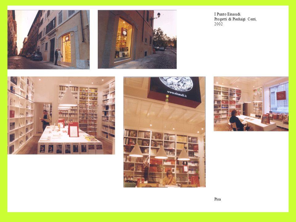 I Punto Einaudi. Progetti di Pierluigi Cerri, 2002 Pisa