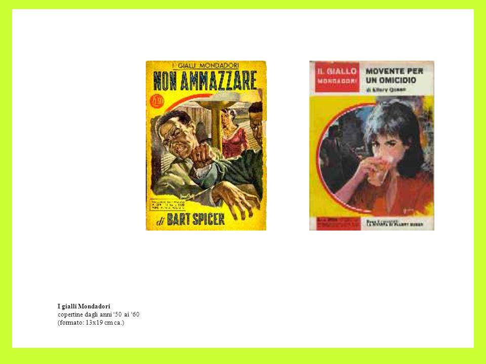 I gialli Mondadori copertine dagli anni 50 ai 60 (formato: 13x19 cm ca.)