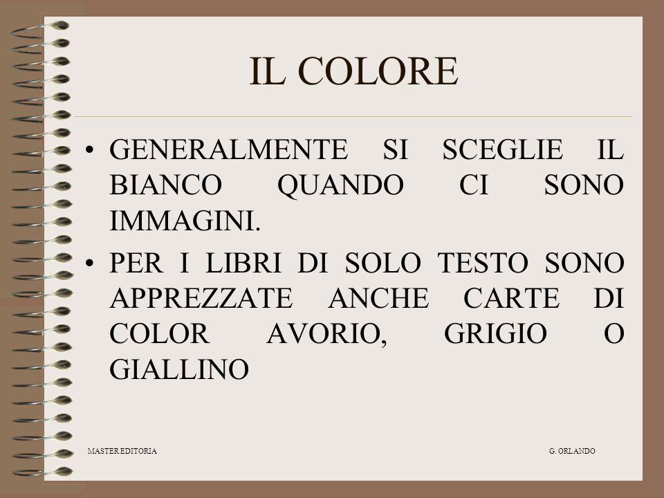 MASTER EDITORIA G.ORLANDO IL COLORE GENERALMENTE SI SCEGLIE IL BIANCO QUANDO CI SONO IMMAGINI.